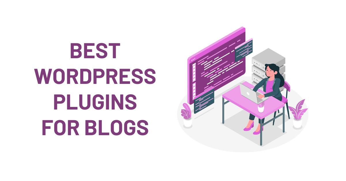 Best WordPress Plugins For Blogs Updated List