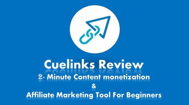 Cuelinks Review: Explore Cuelinks 2-Minute Content Monetization System