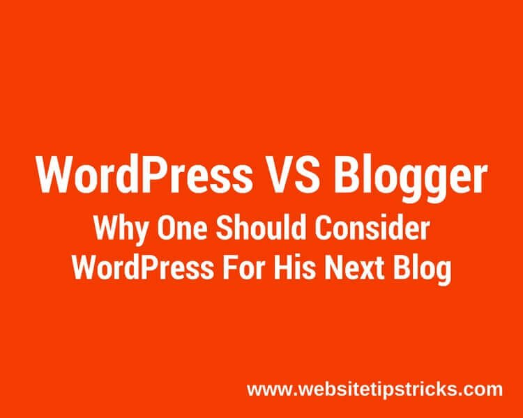 WordPress vs Blogger – Which one is Better? [Pros and Cons]