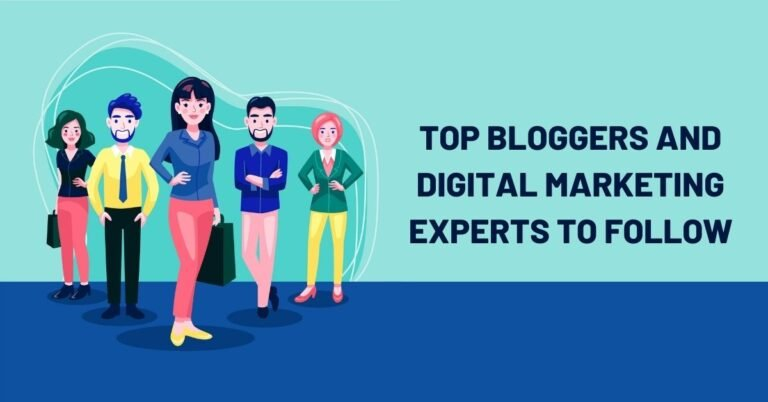 15 Top Bloggers and Digital Marketing Experts to Follow in 2021