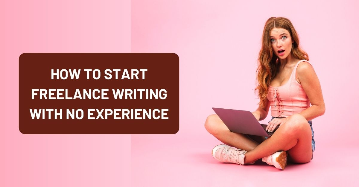 How to Start Freelance Writing Career with No Experience for Beginners