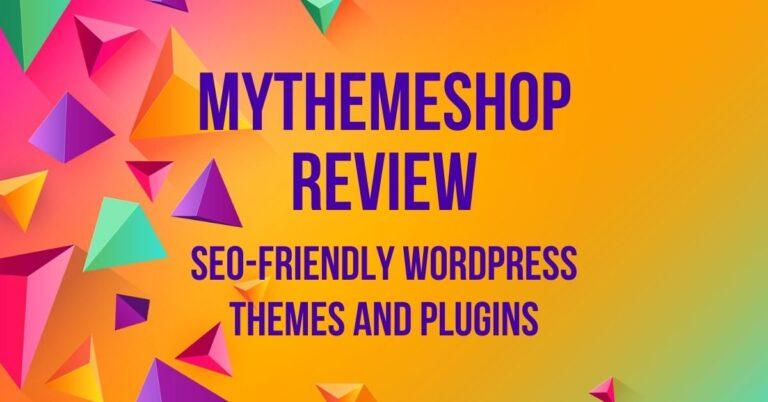 MyThemeShop Review: SEO-Friendly WordPress Themes