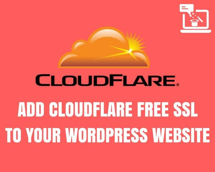 How to Add CloudFlare Free SSL Certificate For WordPress Website