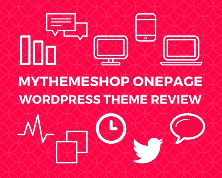 MyThemeShop OnePage WordPress Theme Review