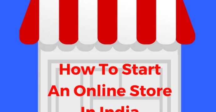 How To Start An Online Store In India