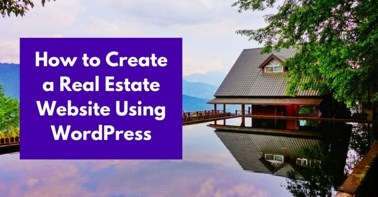How to Create a Real Estate Website Using WordPress and WP Real Estate Pro