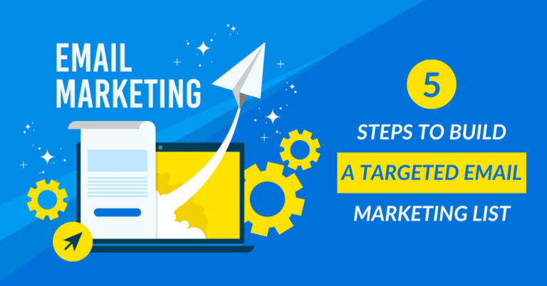 5 Steps to Build a Targeted Email Marketing List