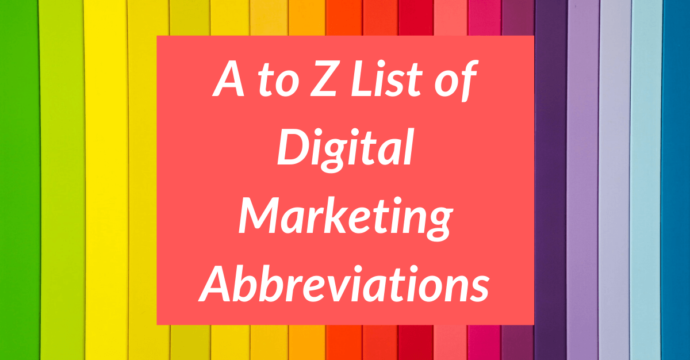 A to Z list of digital marketing abbreviations