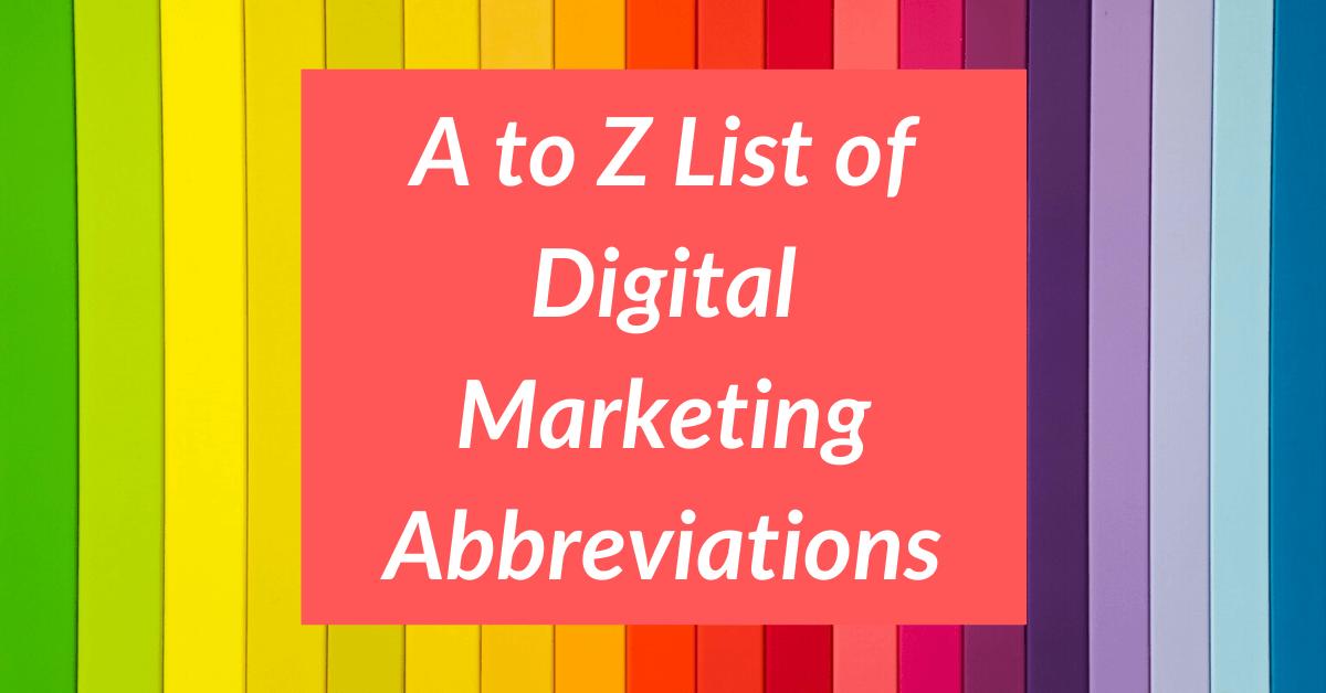 A to Z list of digital marketing abbreviations