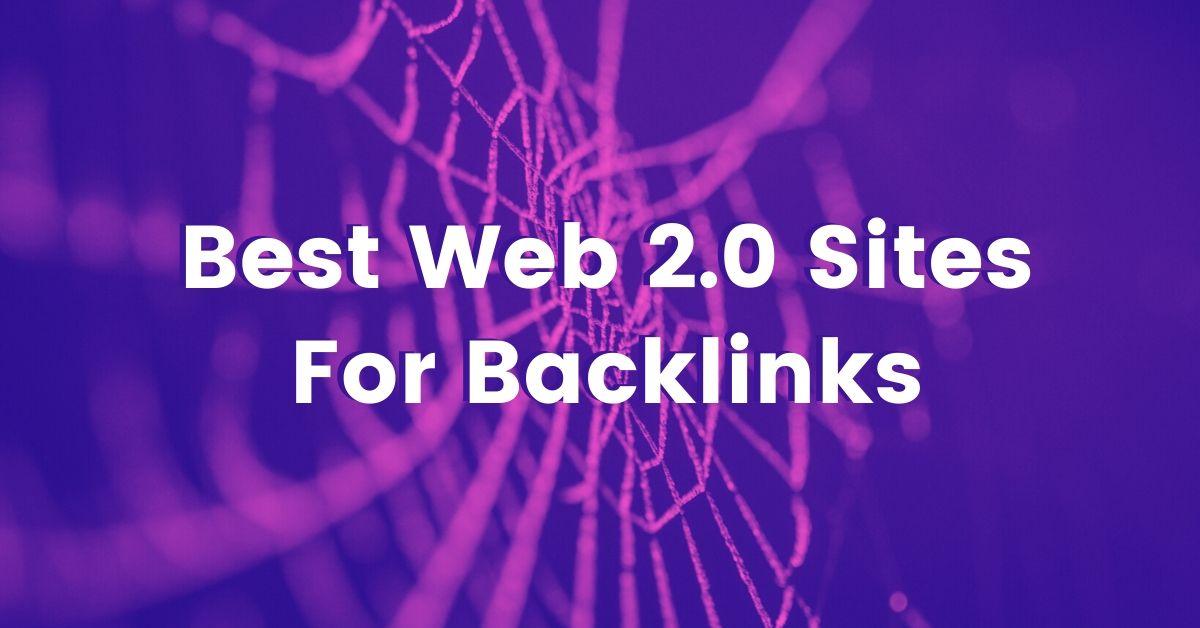 Best Web 2.0 Sites For Backlinks