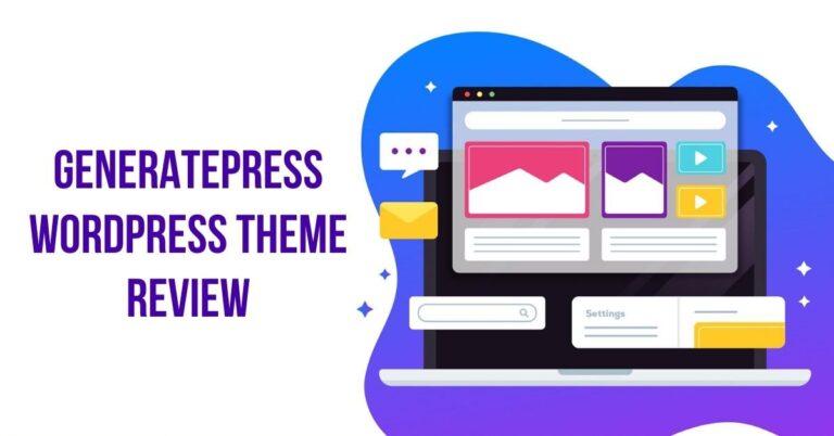GeneratePress Review 2021 – The Best SEO Friendly WordPress Theme