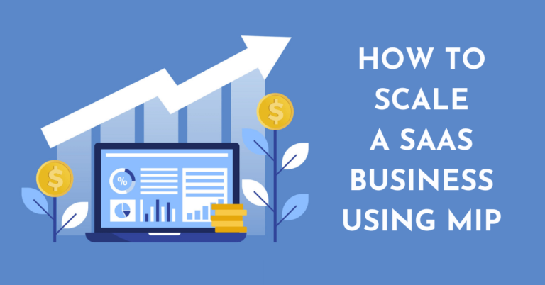 How to Scale a SaaS Business Using MIP | 10X Growth Formula