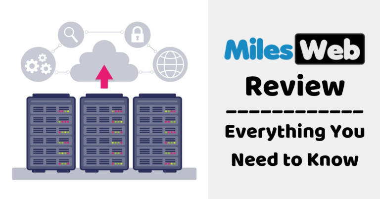 MilesWeb Review 2021: Everything You Need to Know