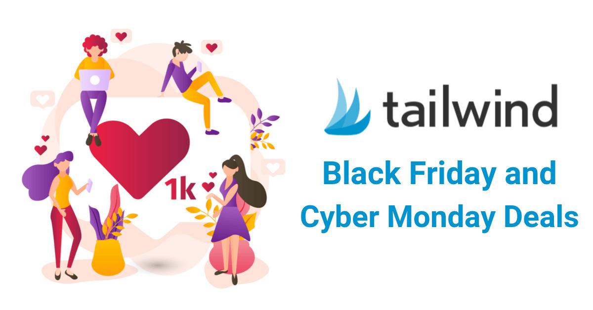 Tailwind Black Friday Deals, Tailwind Cyber Monday Deals