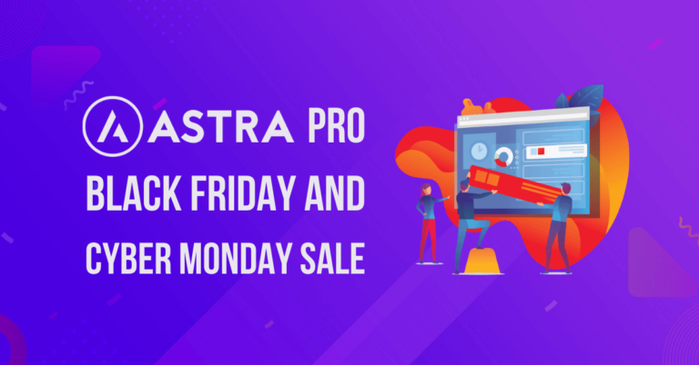 Astra Pro Black Friday and Cyber Monday Sale | Up to 40% OFF + Exclusive Bonuses (Worth $1199)