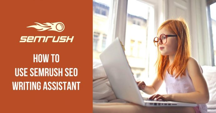 How to Use SEMrush SEO Writing Assistant