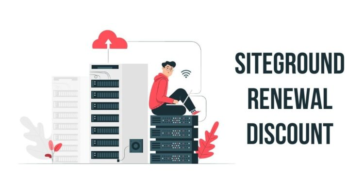 SiteGround Renewal Discount