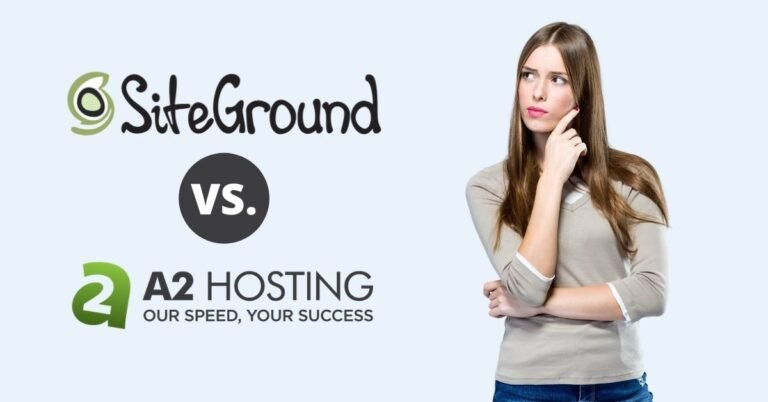 SiteGround vs A2 Hosting