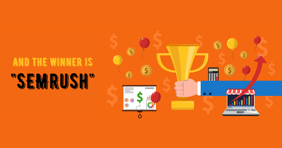 The Winner is SEMrush Marketing toolkit
