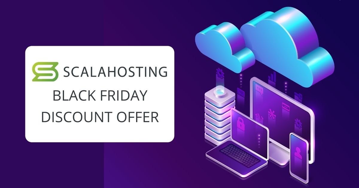 ScalaHosting Black Friday Deals, Discount Offers, Promo Codes