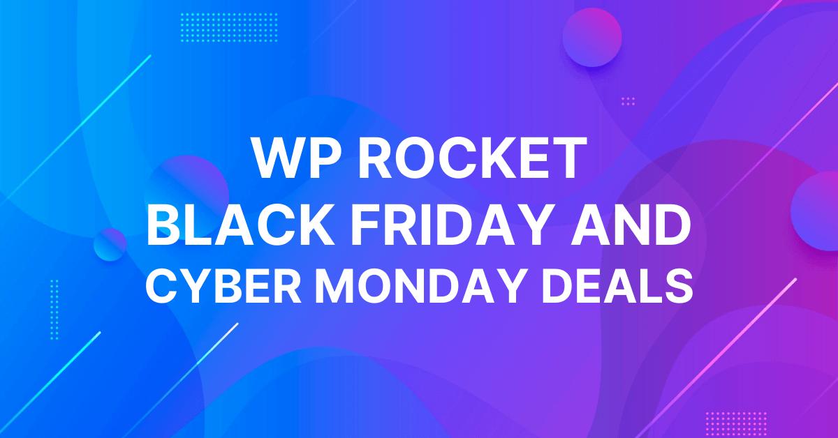 WP Rocket Black Friday Deals, WP Rocket Cyber Monday