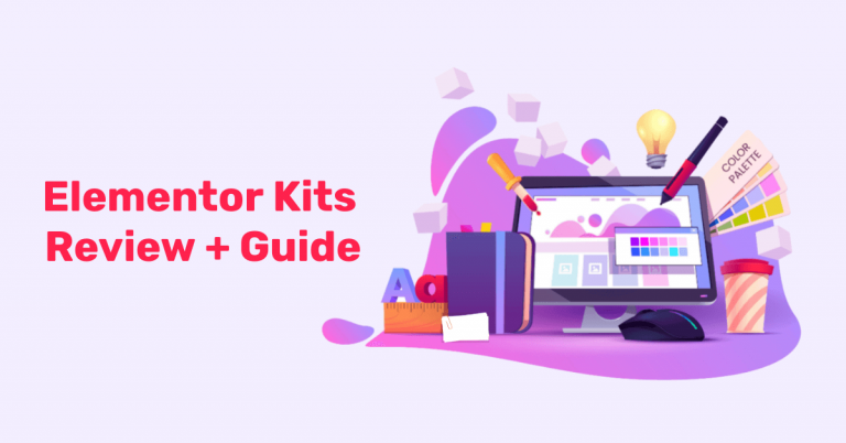 Elementor Kits Review + Tutorial: Create Beautiful WordPress Sites with No Coding in Just 15 Minutes