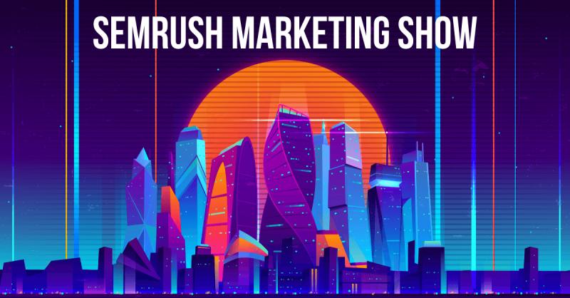 SEMrush Marketing Show India, SEMrush Marketing Conference